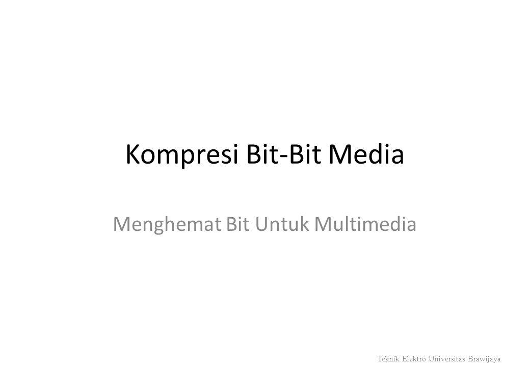 Kompresi Bit-Bit Media