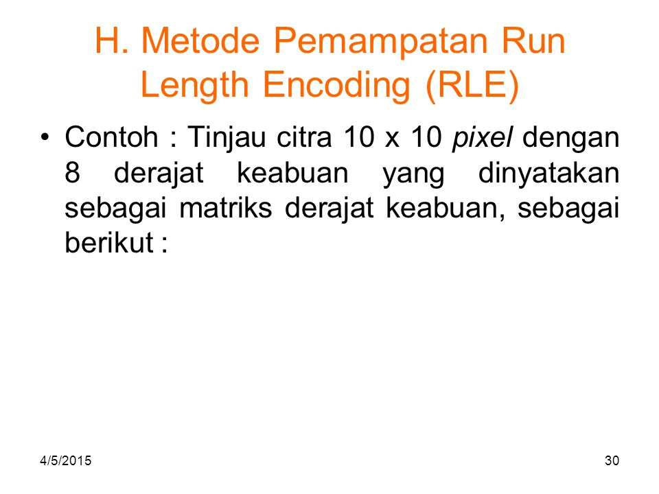 H. Metode Pemampatan Run Length Encoding (RLE)