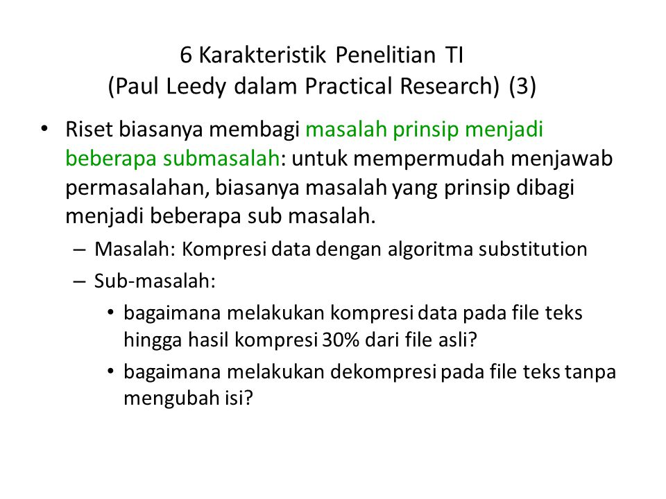 6 Karakteristik Penelitian TI (Paul Leedy dalam Practical Research) (3)