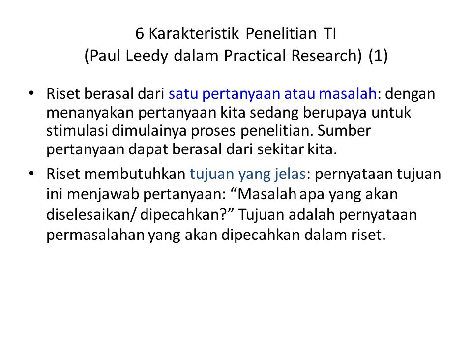 6 Karakteristik Penelitian TI (Paul Leedy dalam Practical Research) (1)