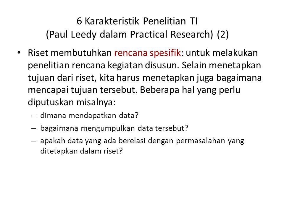 6 Karakteristik Penelitian TI (Paul Leedy dalam Practical Research) (2)
