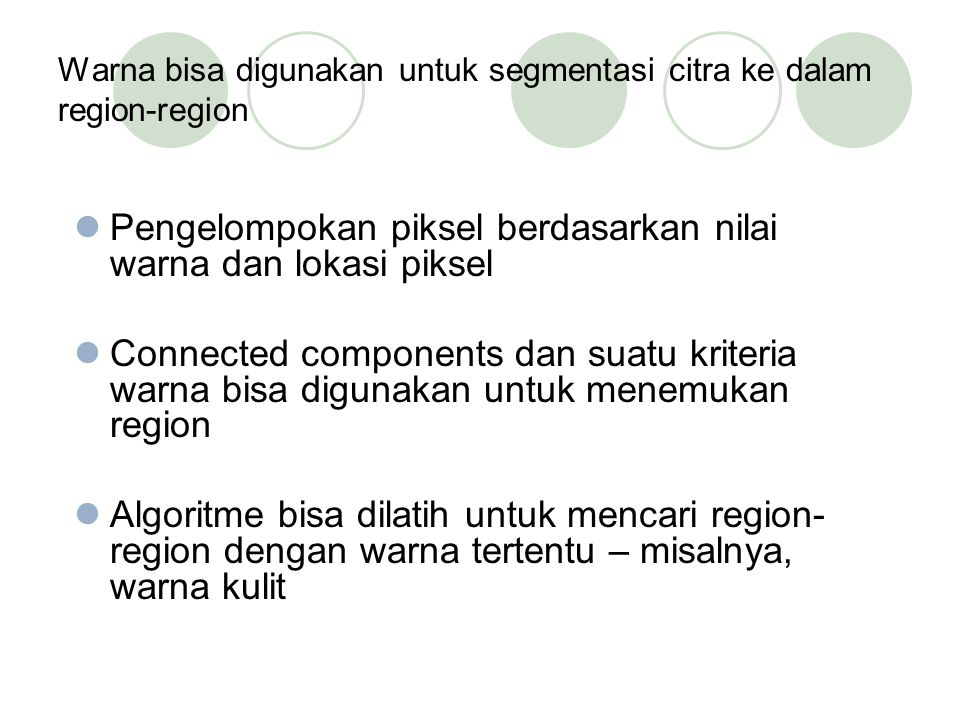 Warna bisa digunakan untuk segmentasi citra ke dalam region-region