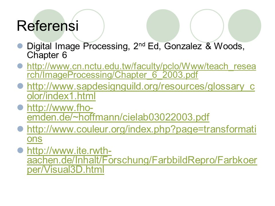 Referensi Digital Image Processing, 2nd Ed, Gonzalez & Woods, Chapter 6.
