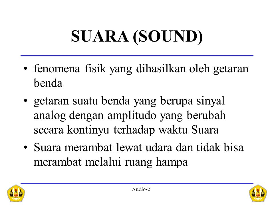 SUARA (SOUND) fenomena fisik yang dihasilkan oleh getaran benda