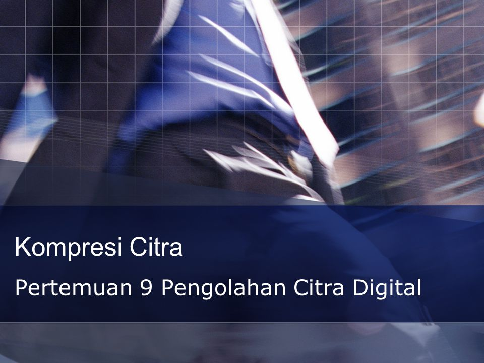 Pertemuan 9 Pengolahan Citra Digital