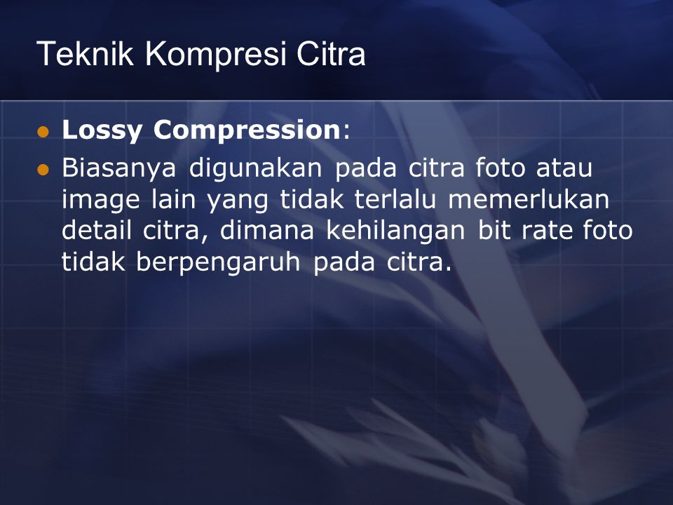 Teknik Kompresi Citra Lossy Compression: