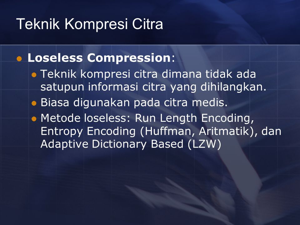 Teknik Kompresi Citra Loseless Compression: