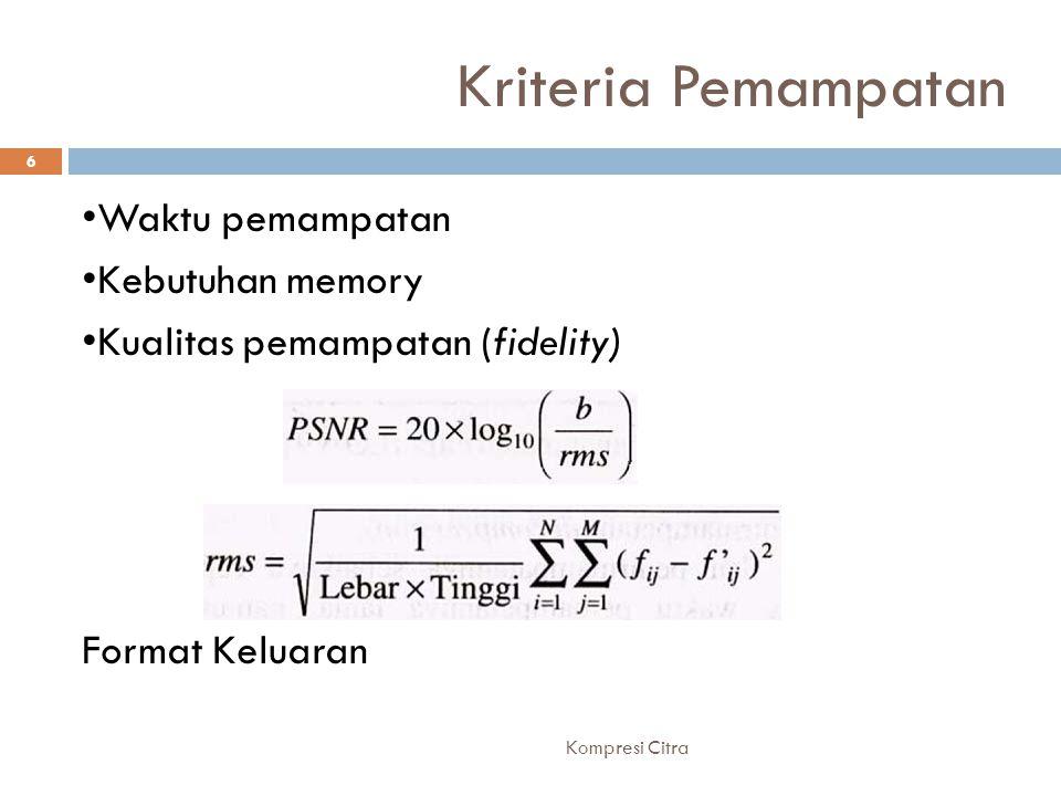Kriteria Pemampatan •Waktu pemampatan •Kebutuhan memory