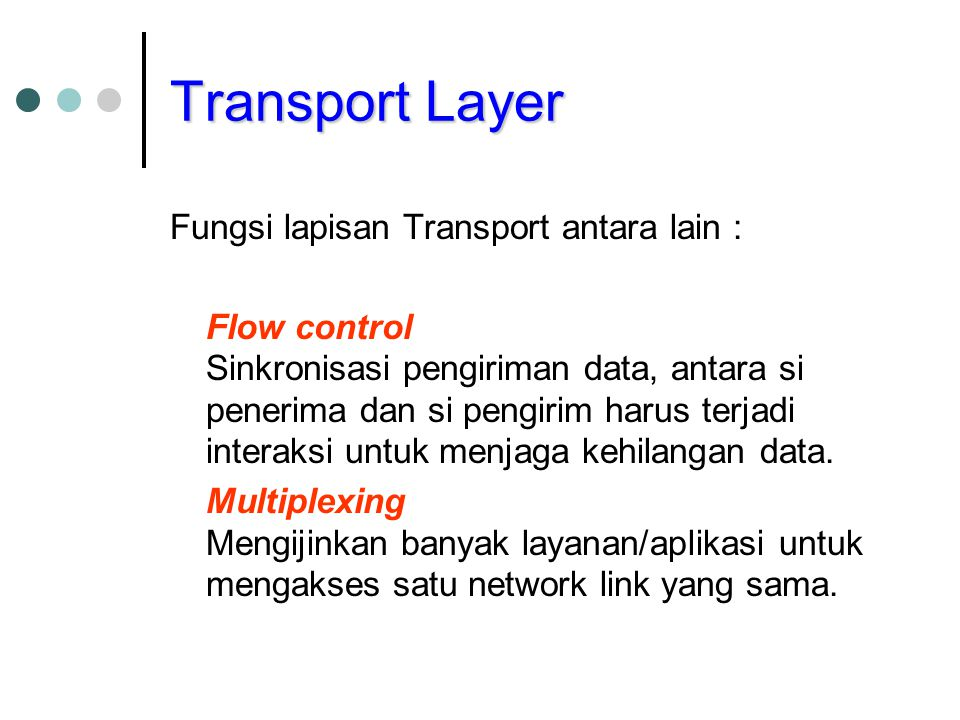 Transport Layer Fungsi lapisan Transport antara lain :