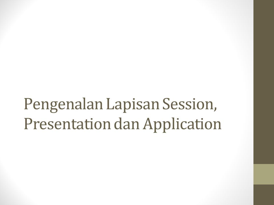 Pengenalan Lapisan Session, Presentation dan Application