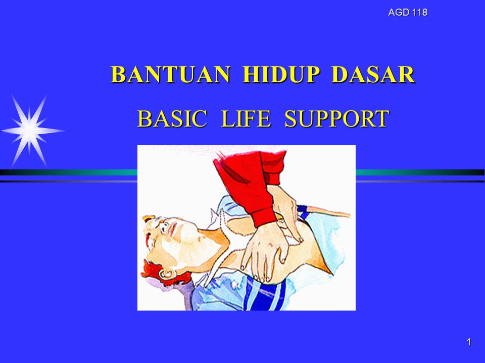 AGD 118 BANTUAN HIDUP DASAR BASIC LIFE SUPPORT