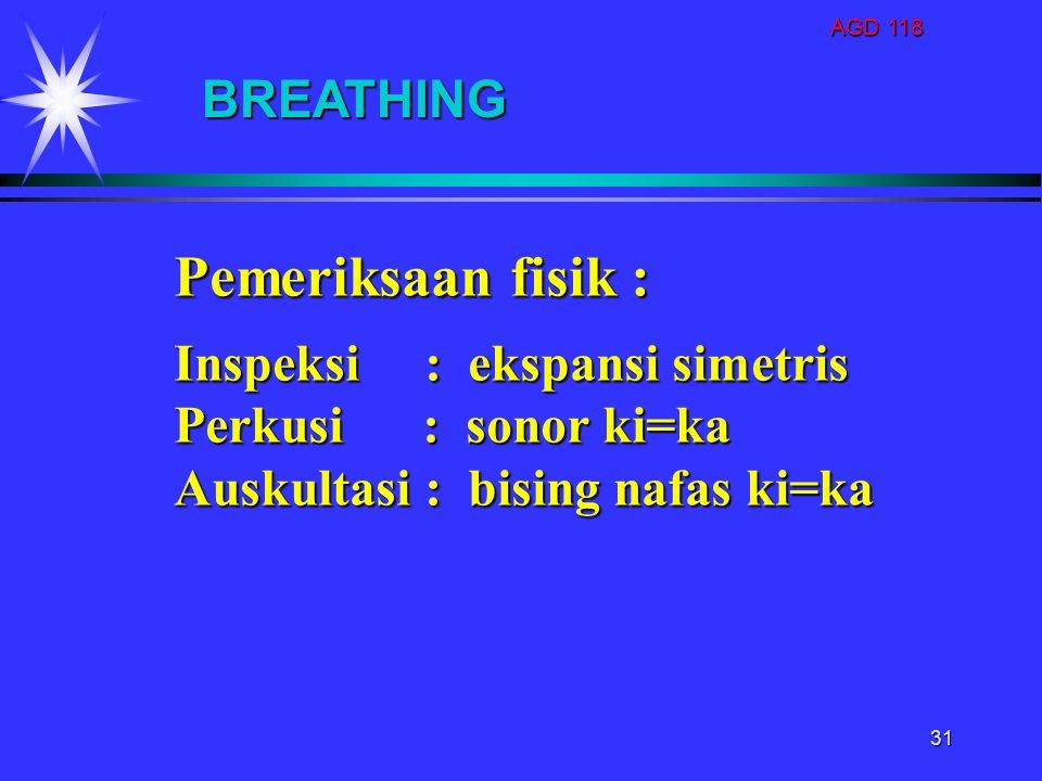 Pemeriksaan fisik : BREATHING Inspeksi : ekspansi simetris
