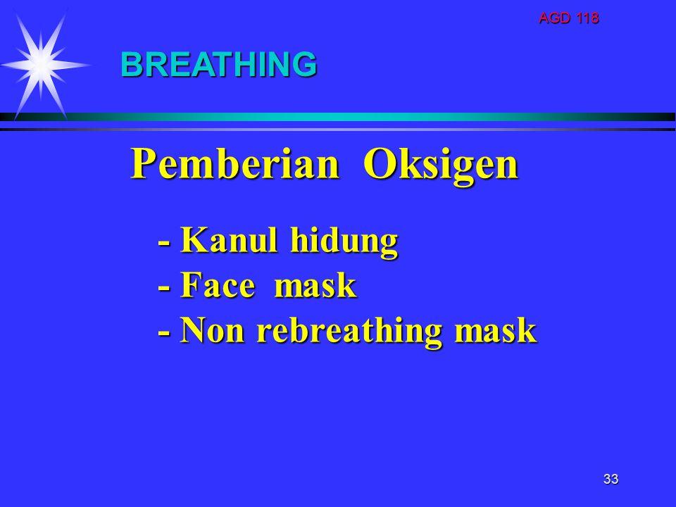 Pemberian Oksigen - Kanul hidung - Face mask - Non rebreathing mask