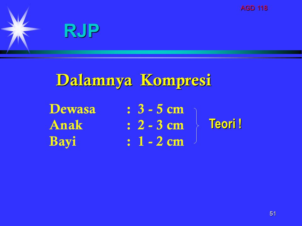 RJP Dalamnya Kompresi Dewasa : 3 - 5 cm Anak : 2 - 3 cm