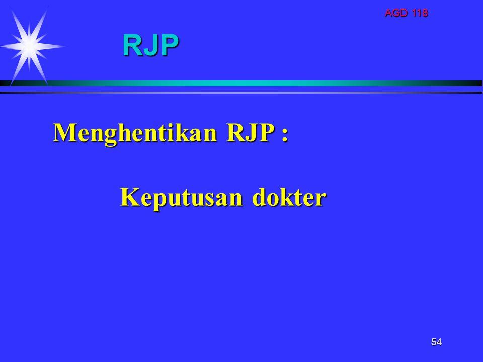 AGD 118 RJP Menghentikan RJP : Keputusan dokter