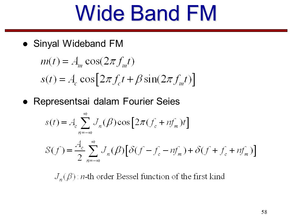 Wide Band FM Sinyal Wideband FM Representsai dalam Fourier Seies 58