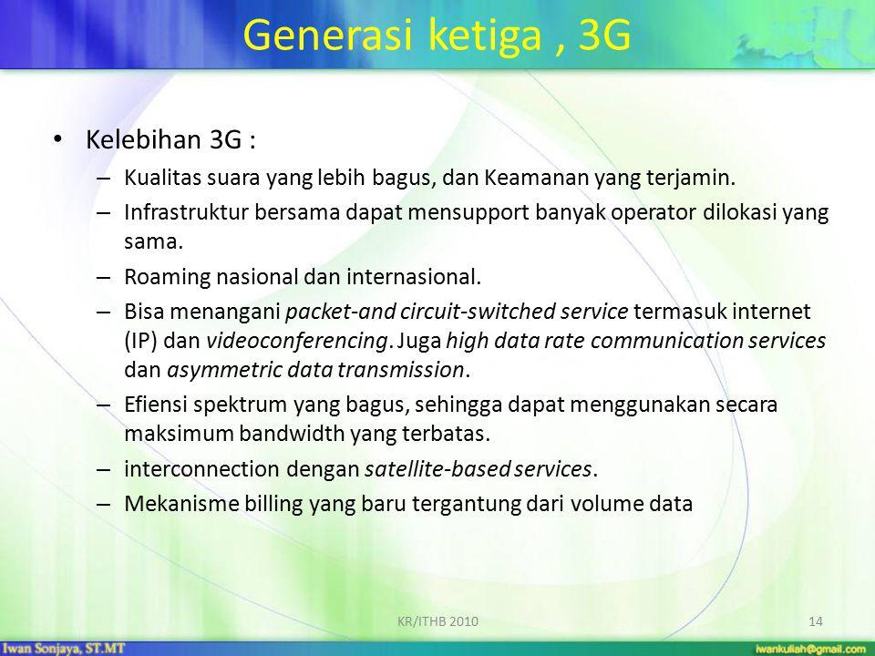 Generasi ketiga , 3G Kelebihan 3G :