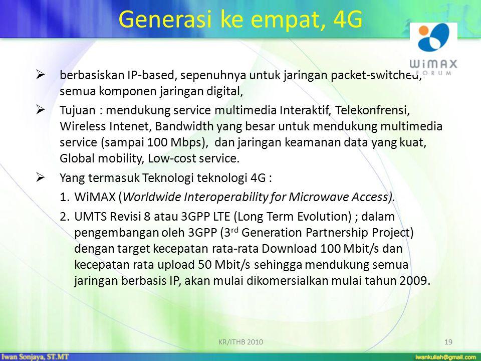 Generasi ke empat, 4G berbasiskan IP-based, sepenuhnya untuk jaringan packet-switched, semua komponen jaringan digital,