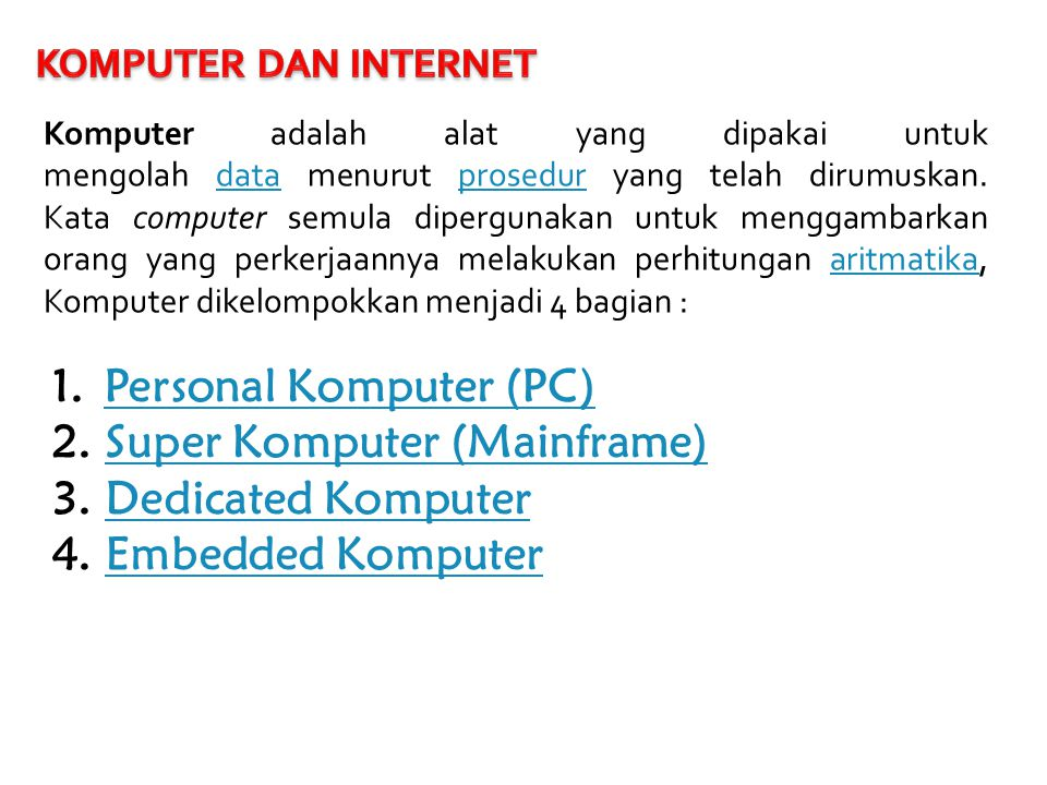 Personal Komputer (PC) Super Komputer (Mainframe) Dedicated Komputer