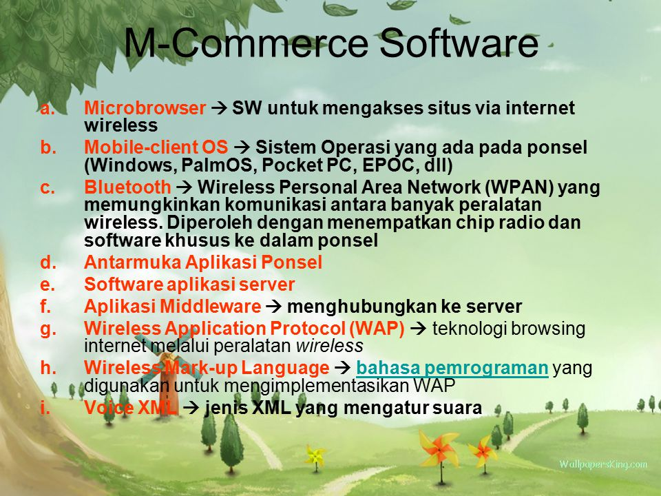M-Commerce Software Microbrowser  SW untuk mengakses situs via internet wireless.