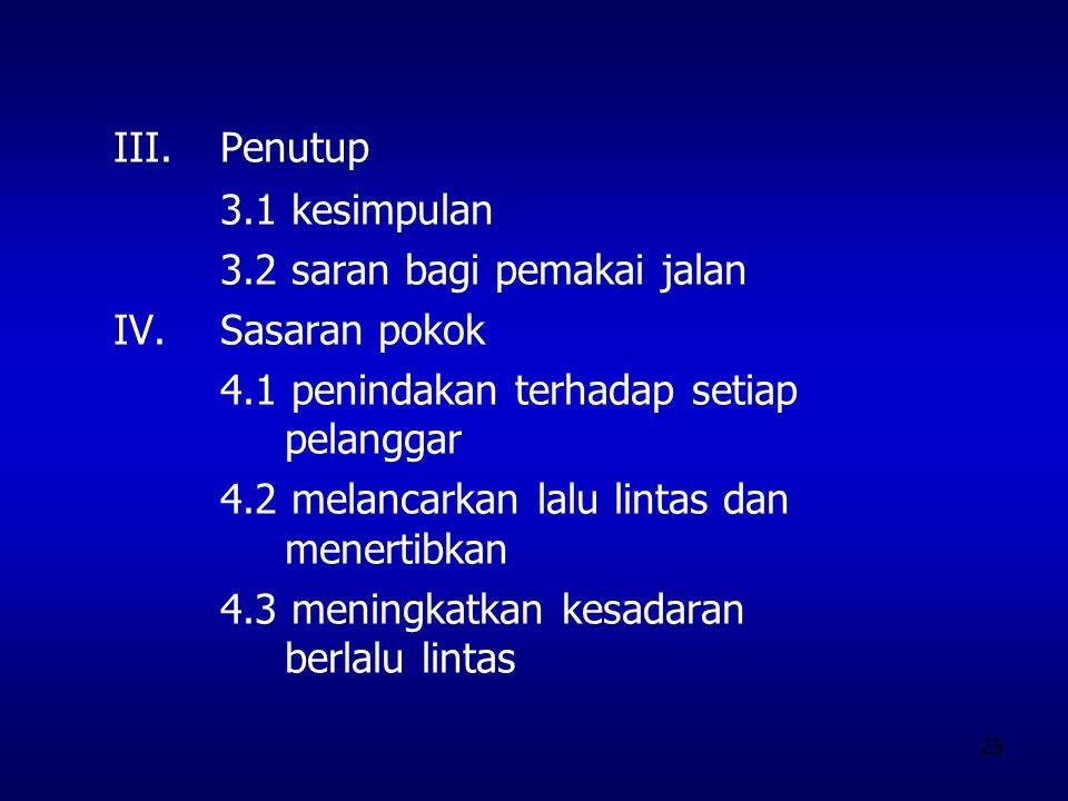 III. Penutup 3.1 kesimpulan 3.2 saran bagi pemakai jalan