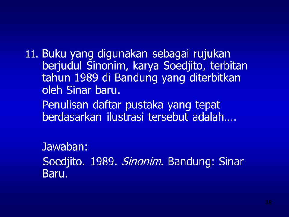 Soedjito. 1989. Sinonim. Bandung: Sinar Baru.