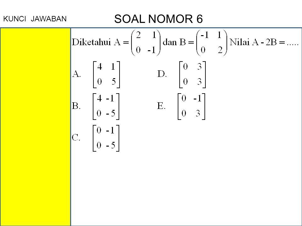 SOAL NOMOR 6 KUNCI JAWABAN