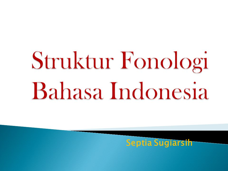 Struktur Fonologi Bahasa Indonesia