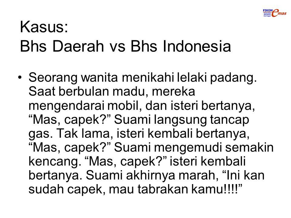 Kasus: Bhs Daerah vs Bhs Indonesia