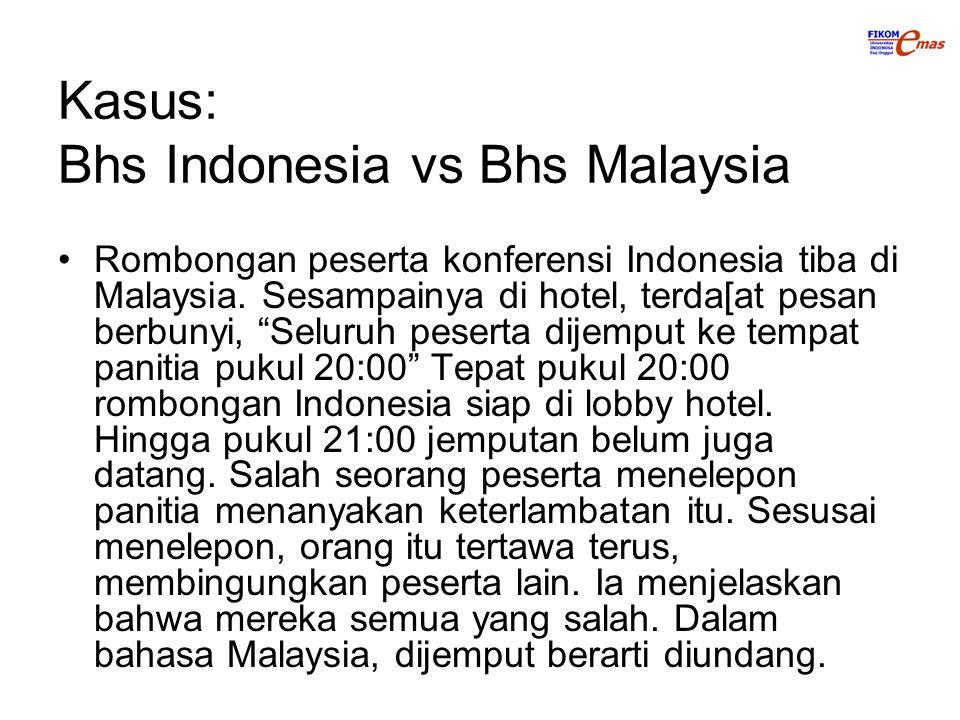 Kasus: Bhs Indonesia vs Bhs Malaysia
