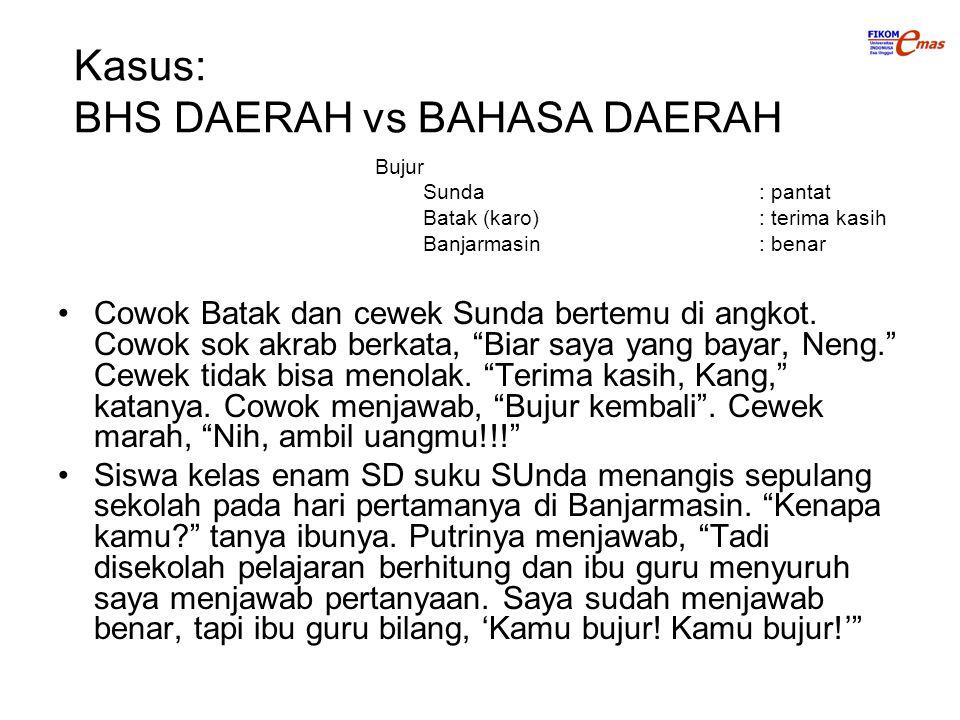 Kasus: BHS DAERAH vs BAHASA DAERAH