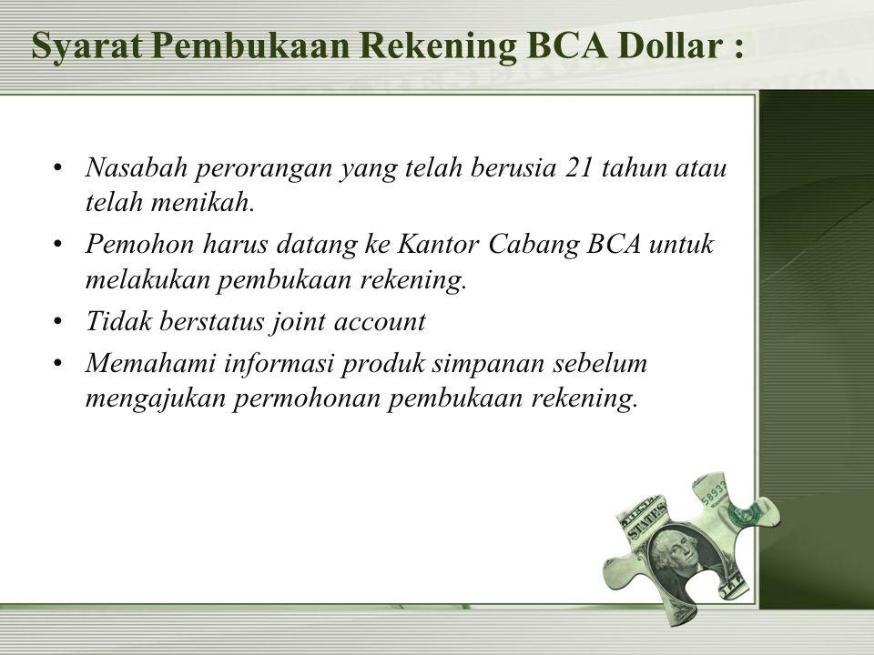 Syarat Pembukaan Rekening BCA Dollar :