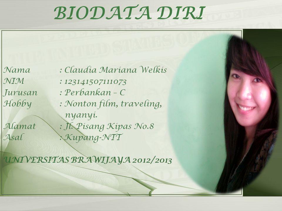 BIODATA DIRI Nama : Claudia Mariana Welkis NIM : 123141507111073