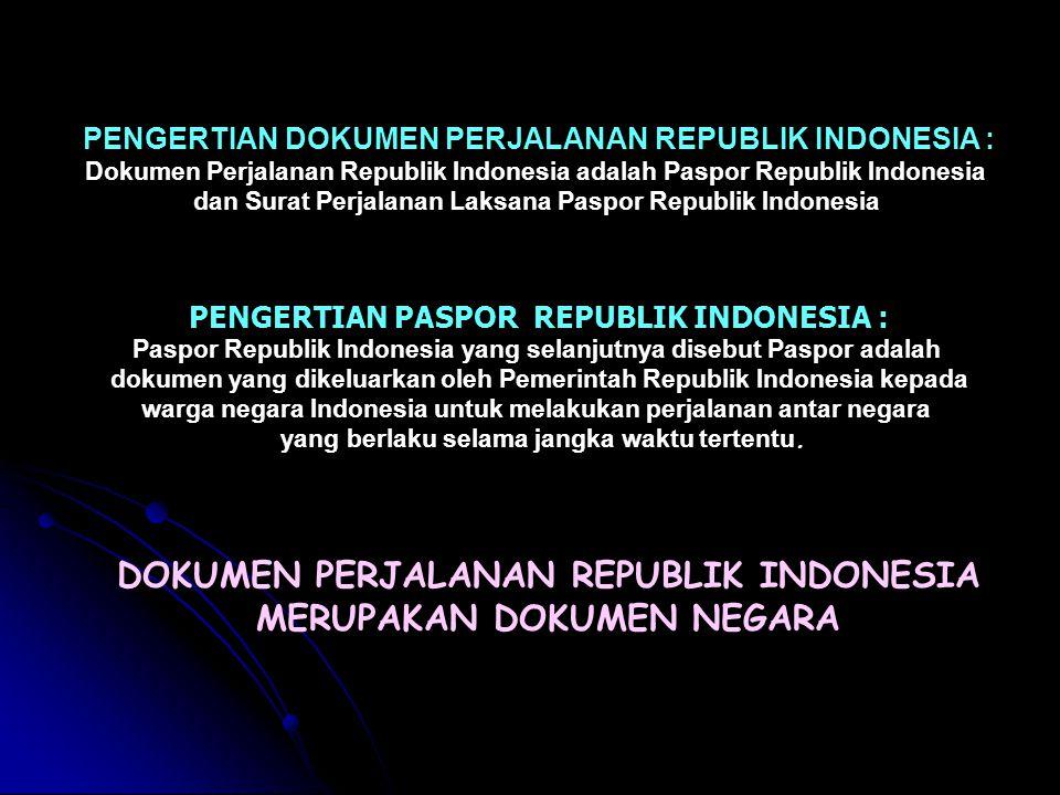 DOKUMEN PERJALANAN REPUBLIK INDONESIA MERUPAKAN DOKUMEN NEGARA
