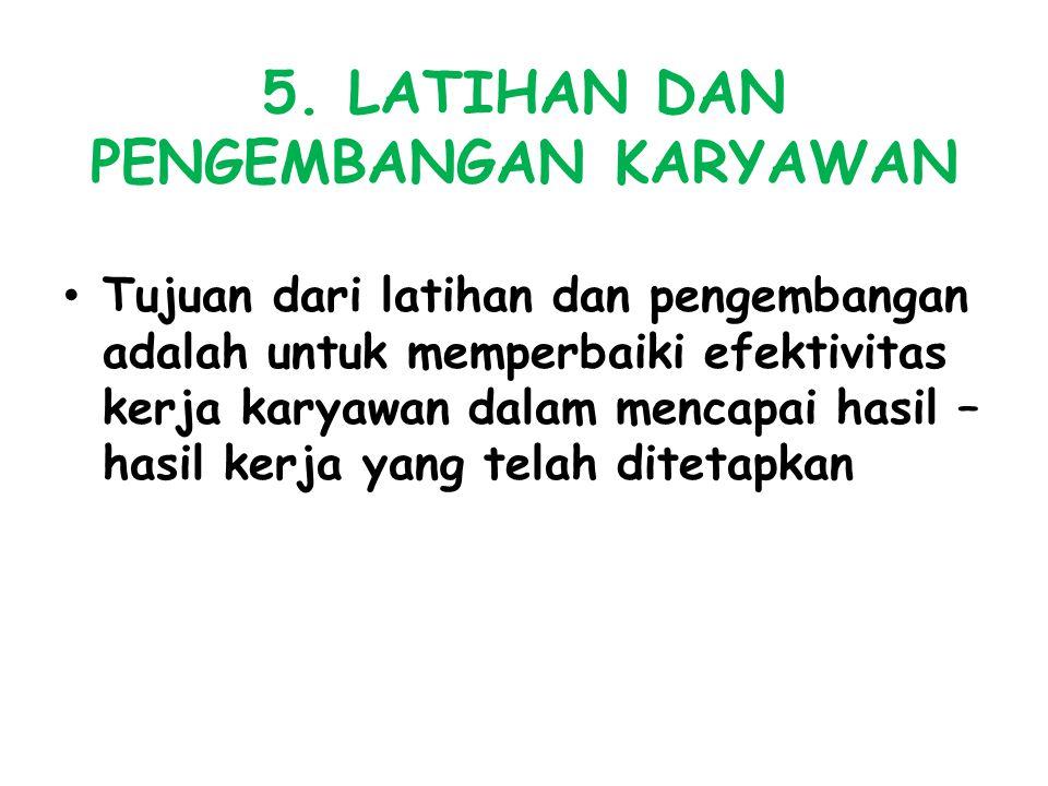 5. LATIHAN DAN PENGEMBANGAN KARYAWAN
