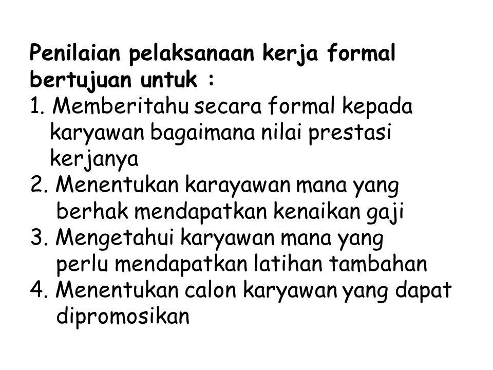 Penilaian pelaksanaan kerja formal bertujuan untuk : 1