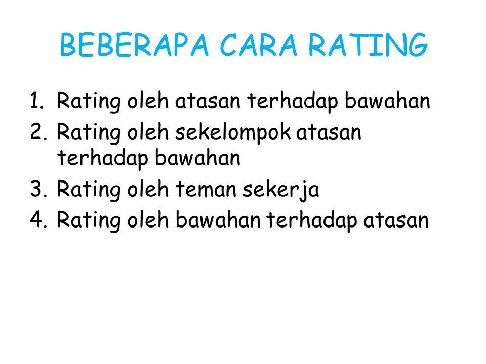 BEBERAPA CARA RATING Rating oleh atasan terhadap bawahan