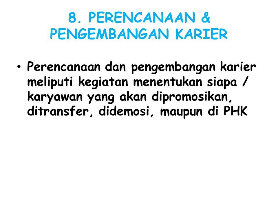 8. PERENCANAAN & PENGEMBANGAN KARIER