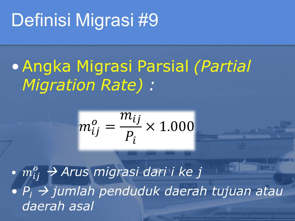 Definisi Migrasi #9 Angka Migrasi Parsial (Partial Migration Rate) :