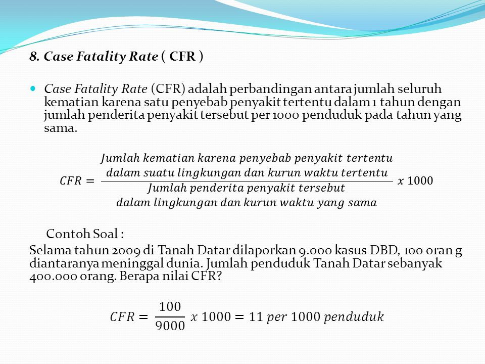 8. Case Fatality Rate ( CFR )