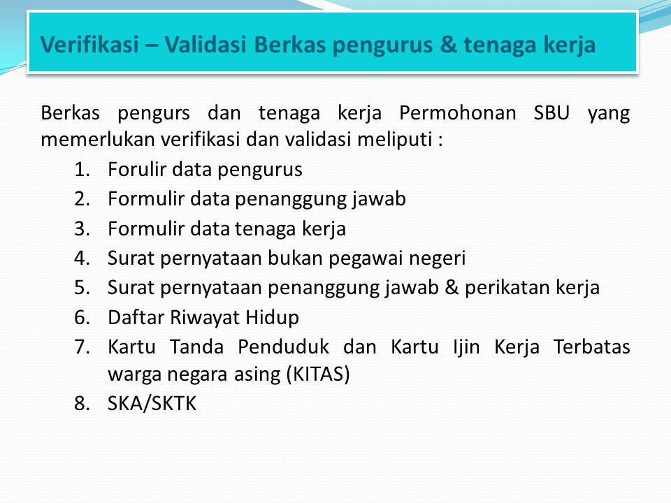 Verifikasi – Validasi Berkas pengurus & tenaga kerja