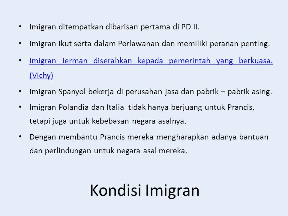 Kondisi Imigran Imigran ditempatkan dibarisan pertama di PD II.