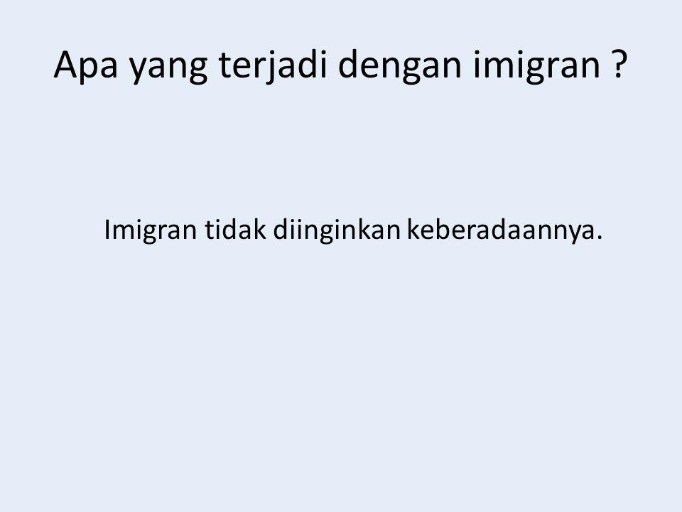 Apa yang terjadi dengan imigran