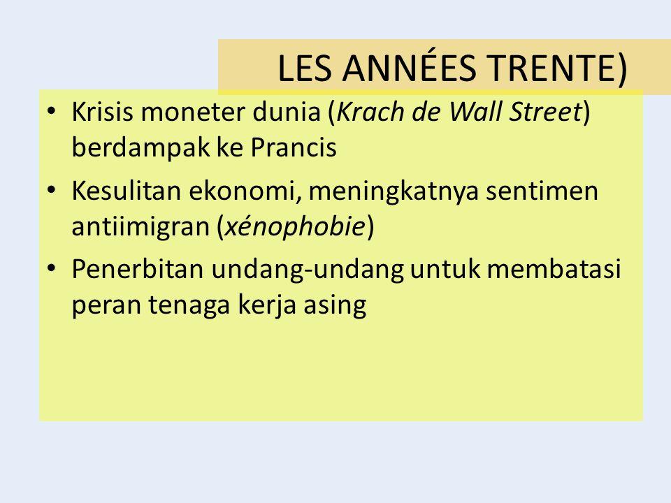LES ANNÉES TRENTE) Krisis moneter dunia (Krach de Wall Street) berdampak ke Prancis.