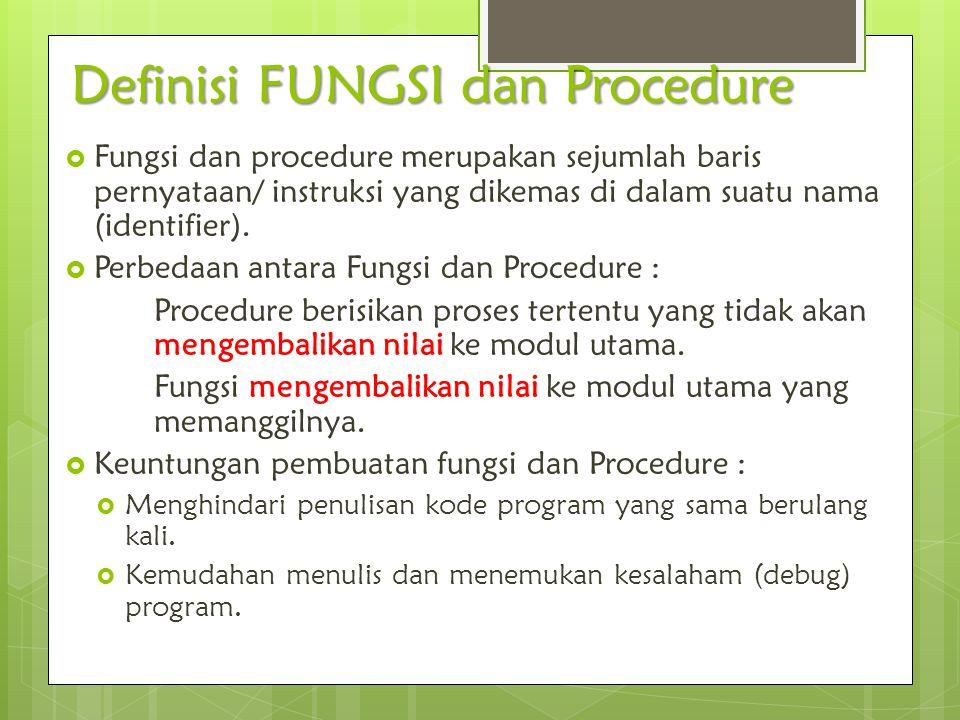 Definisi FUNGSI dan Procedure