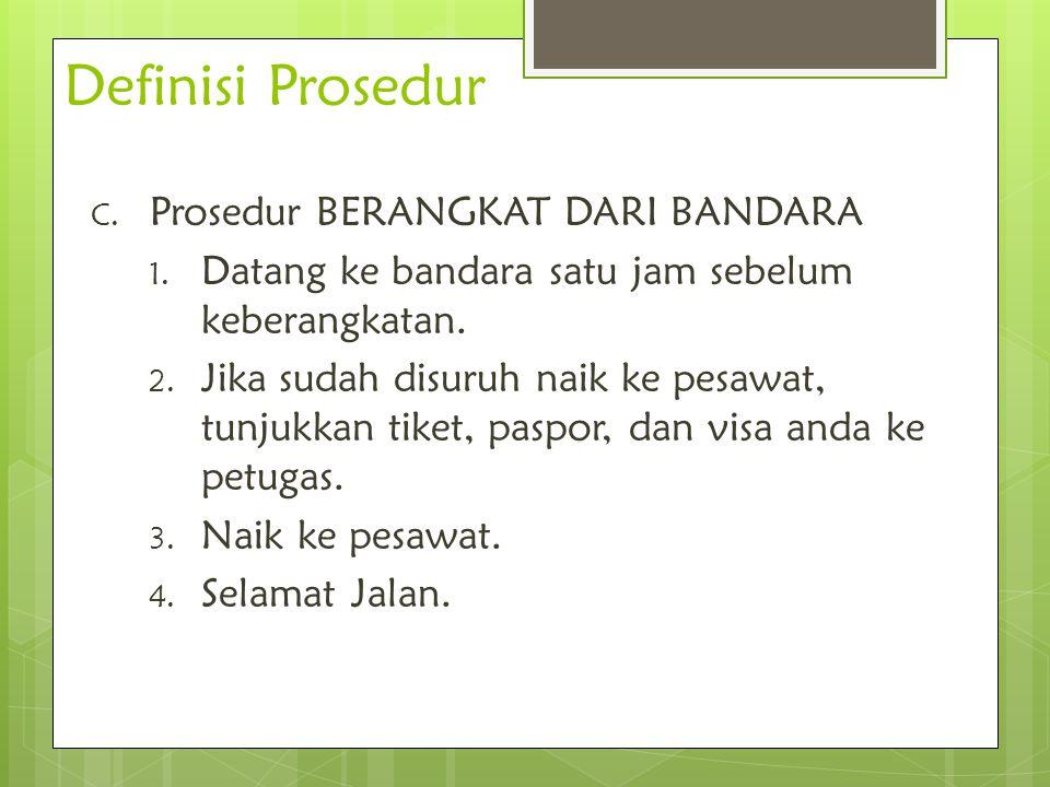 Definisi Prosedur Prosedur BERANGKAT DARI BANDARA