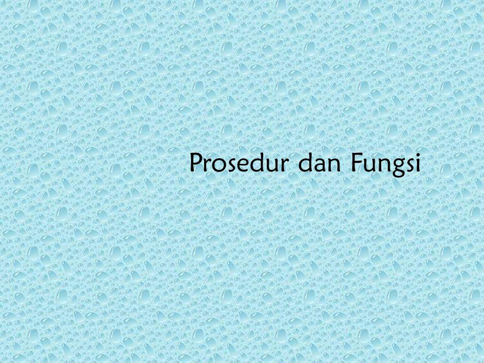 Prosedur dan Fungsi