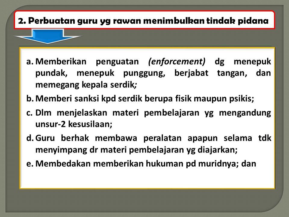 2. Perbuatan guru yg rawan menimbulkan tindak pidana