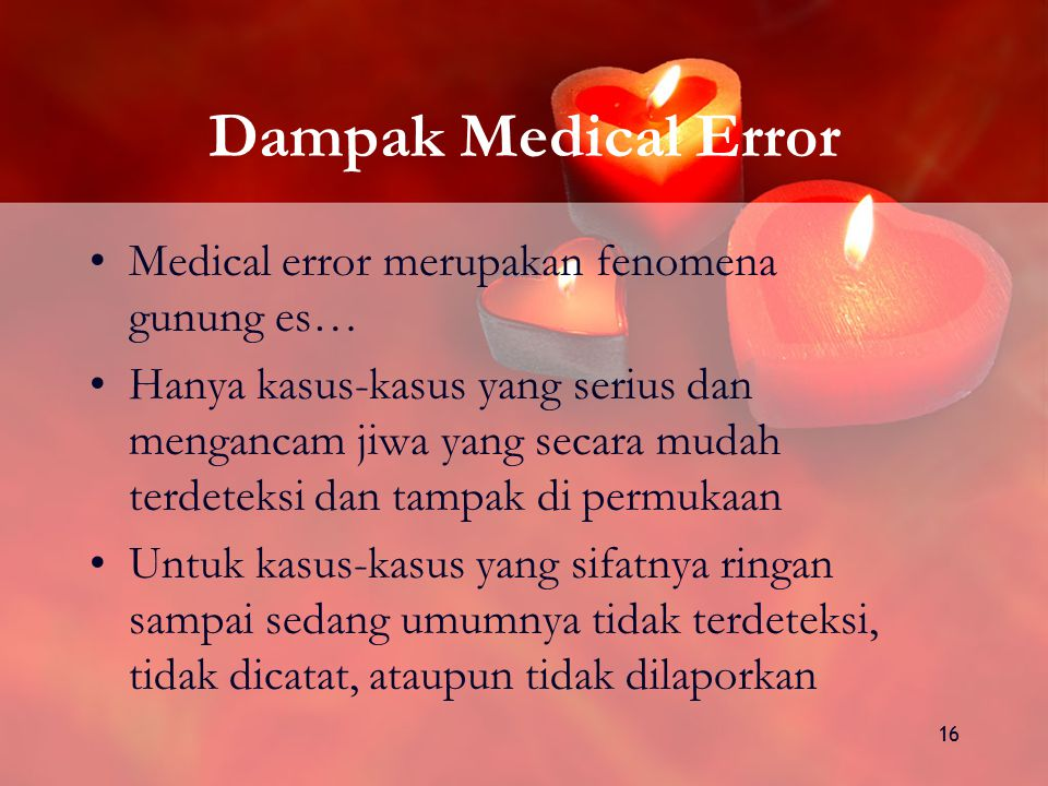 Dampak Medical Error Medical error merupakan fenomena gunung es…