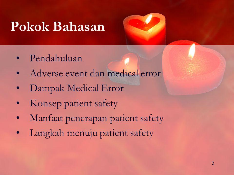 Pokok Bahasan Pendahuluan Adverse event dan medical error